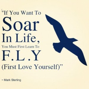 You-have-to-first-love-yourself-to-soar-e1344436163264